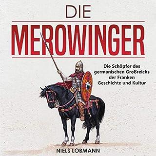 Die Merowinger: Die Schöpfer des germanischen Großreichs der Franken | Geschichte und Kultur  Titelbild