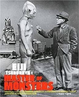 Eiji Tsuburaya: Master of Monsters: Defending the Earth with Ultraman and Godzilla