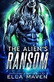 The Alien's Ransom: A SciFi Alien Warrior Romance (Drixonian Warriors Book 1)