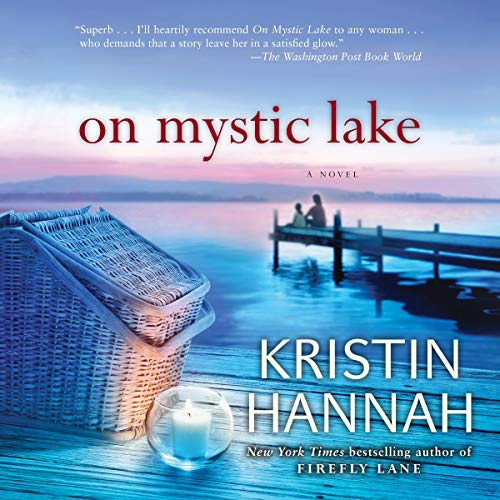On Mystic Lake Audiobook By Kristin Hannah cover art