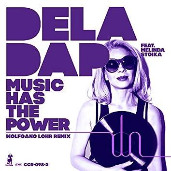 Music Has the Power (Wolfgang Lohr Remix)