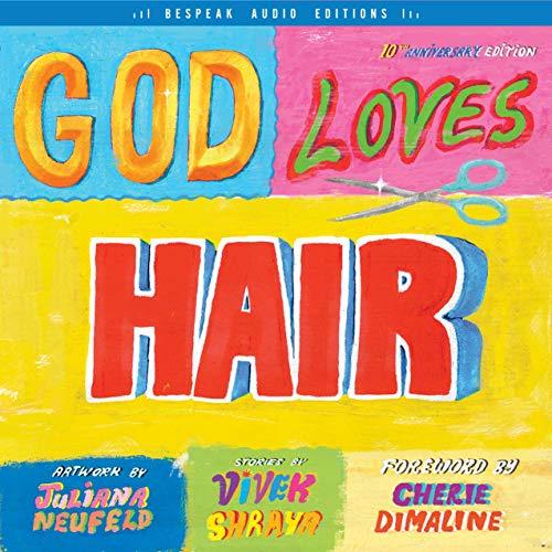 God Loves Hair Audiobook By Vivek Shraya, Cherie Dimaline - foreword cover art