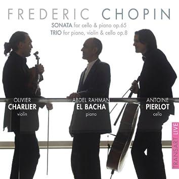 Chopin : Sonata, for Cello and Piano Op. 65 & Trio for Piano, Violin and Cello Op. 8