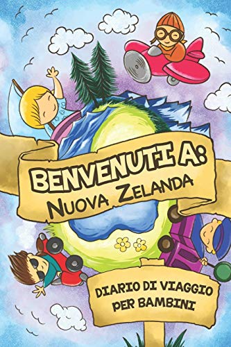 Benvenuti A Nuova Zelanda Diario Di Viaggio Per Bambini: 6x9 Diario di viaggio e di appunti per bambini I Completa e disegna I Con suggerimenti I ... bambino per le tue vacanze in Nuova Zelanda