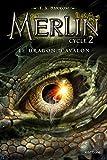Merlin, cycle 2 : Le Dragon d'Avalon