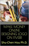 MAKE MONEY ONLINE DESIGNING LOGO ON FIVERR: Learn How to Make Money Online (English Edition)