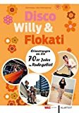 Disco, Willy und Flokati: Erinnerungen an die 70er Jahre im Ruhrgebiet - Ulrich Homann