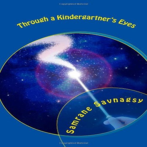 Through a Kindergartner's Eyes                   By:                                                                                                                                 Samrane Savangsy                               Narrated by:                                                                                                                                 Rebekah Amber Clark                      Length: 31 mins     Not rated yet     Overall 0.0