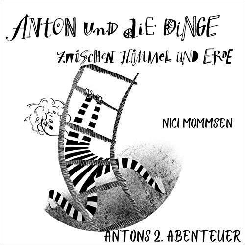 Anton und die Dinge zwischen Himmel und Erde 2 Titelbild
