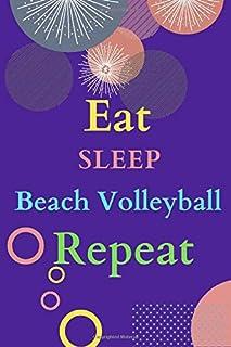 Eat Sleep Beach Volleyball Repeat: Beach Volleyball Journal For Boys or Beach Volleyball gift for Girls - Composition Note...