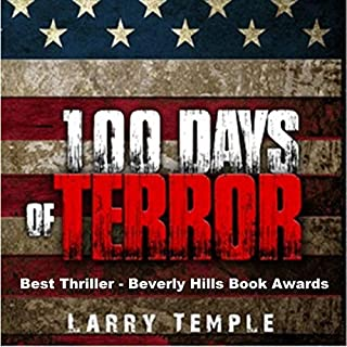 100 Days of Terror                   By:                                                                                                                                 Larry Temple                               Narrated by:                                                                                                                                 Alan Taylor                      Length: 11 hrs and 34 mins     Not rated yet     Overall 0.0