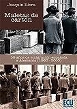 Maletas de cartón : 50 años de emigración española a Alemania, 1960-2010 - Joaquín Riera Ginestar