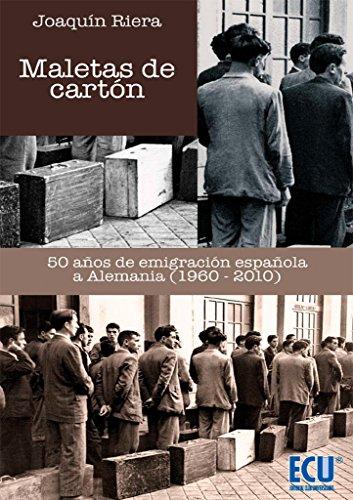 Maletas de cartón. 50 años de emigración española a Alemania (1960-2010)