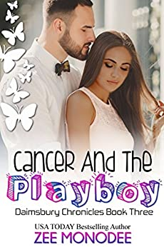Cancer And The Playboy (The Daimsbury Chronicles Book 3) by [Zee Monodee]