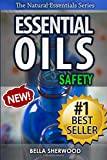 Essential Oils Safety: A Handbook of Safe Aromatherapy Techniques for You and Your Family (The Natural Essentials Series)