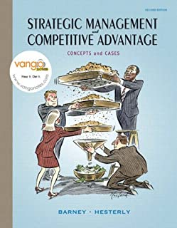 Strategic Management and Competitive Advantage: Concepts and Cases: United States Edition