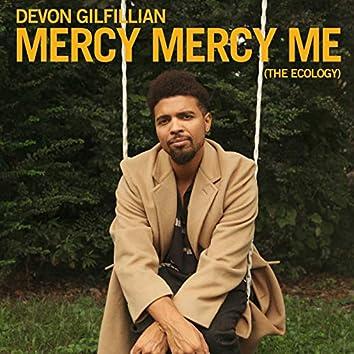 Mercy Mercy Me (The Ecology)