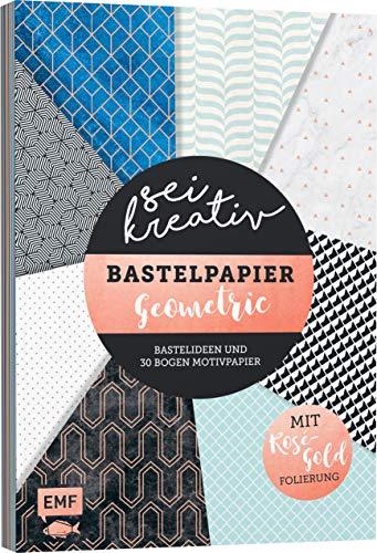 Sei kreativ! – Bastelpapier Geometric: Bastelideen und 30 Bogen Motivpapier – Mit...