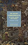 The Secret Commonwealth: Of Elves, Fauns, and Fairies (New York Review Books Classics) - Robert Kirk