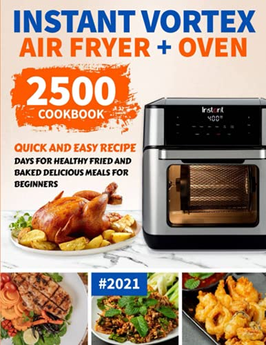 Instant Vortex Air Fryer Oven Cookbook for Beginners: 2500 Quick and...
