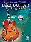 21st Century Pro Method: Jazz Guitar - Swing to Bebop [Edizione con CD]: The 21st Century ...