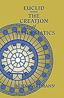 Euclid―The Creation of Mathematics
