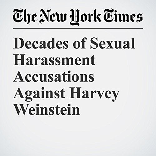 Decades of Sexual Harassment Accusations Against Harvey Weinstein copertina