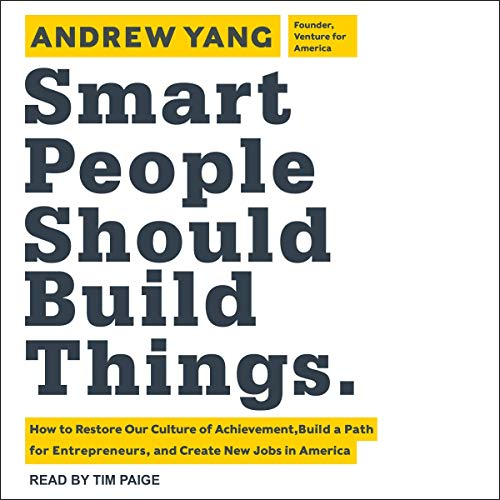 Smart People Should Build Things Audiobook By Andrew Yang cover art