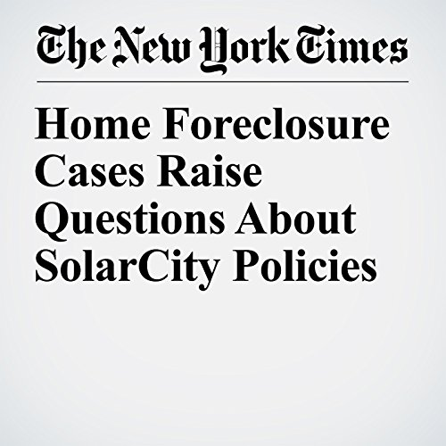 Home Foreclosure Cases Raise Questions About SolarCity Policies copertina