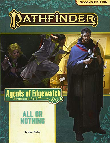 Pathfinder Adventure Path: All or Nothing (Agents of Edgewatch 3 of 6)...