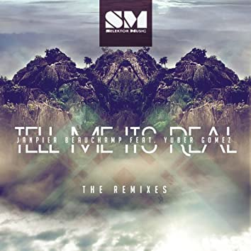 "Tell Me It's Real ""The Remixes"""