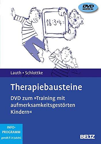 Therapiebausteine: DVD zum »Training mit aufmerksamkeitsgestörten Kindern«. 1 DVD, Laufzeit 96 Min, für PC mit Windows 98 SE oder höher (Beltz Video-Learning)