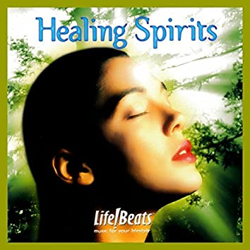 Healing Spirits (Be Transported to a Haven of Peace and Tranquillity)