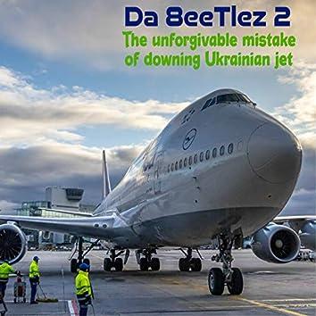 The Unforgivable Mistake of Downing Ukrainian Jet