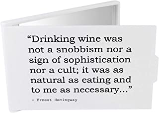 'Drinking wine was not a snobbism nor a sign of sophistication nor a cult; it was as natural as eating and to me as necessary...' Quote By Ernest Hemingway Compact / Travel / Pocket Makeup Mirror (CM00021813)