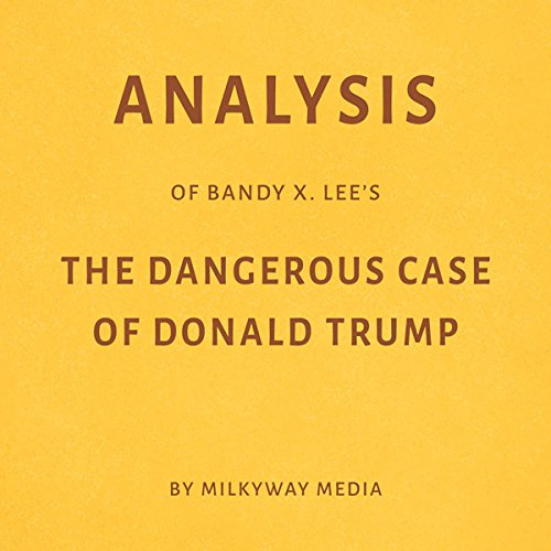 Analysis of Bandy X. Lee's The Dangerous Case of Donald Trump audiobook cover art