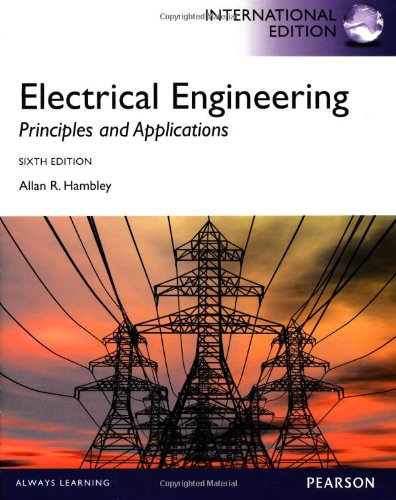 Electrical Engineering Principles and Applications, International Edition