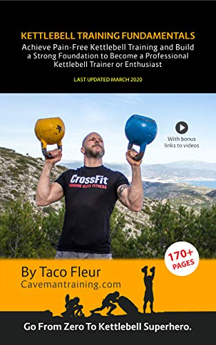 Kettlebell Training Fundamentals: Achieve Pain-Free Kettlebell Training and Lay a Strong Solid Found