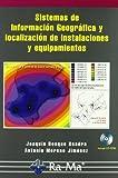 Sistemas de Información Geográfica y localización óptima de instalaciones y equipamientos.