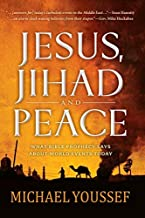 Jesus, Jihad, and Peace: A Prophetic Vision for the Middle East by Michael Youssef (17-Feb-2015) Paperback