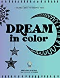 Dream in Color: A Coloring Book for Creative Minds