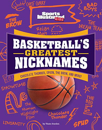 Basketball's Greatest Nicknames: Chocolate Thunder, Spoon, the Brow, and More! (Sports Illustrated Kids: Name Game)