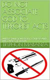 DO NOT ASSOCIATE GOD TO TERRORIST ACTS: UNDERSTAND YOUR BODY, COVID-19 AND THE CAUSES OF DEATH (English Edition)