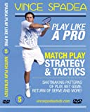 ATP Tennis Tour Pro Vince Spadea's, Play Tennis Like A Pro, Vol. 5 Pro Match Play Strategy & Tactics! Designed for Beginners, Intermediate and Advanced Players! Improve Your Game! -  DVD, Rated G, www vincespadeadvds com