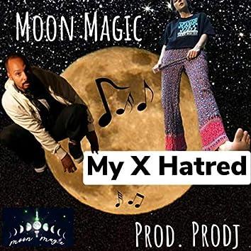 My X Hatred