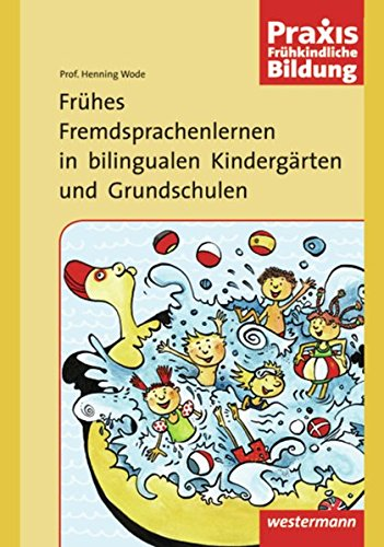 Praxis Frühe Bildung: Praxis Frühkindliche Bildung: Frühes Fremdsprachenlernen in bilingualen Kindergärten und Grundschulen