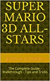 Super Mario 3D All-Stars : The Complete Guide - Walkthrough - Tips and Tricks (English Edition)