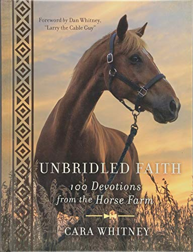 Unbridled Faith: 100 Devotions from the Horse Farm Colorado