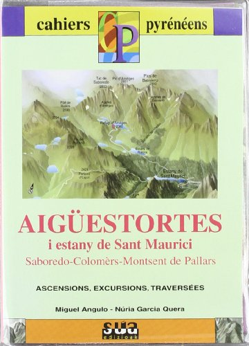 Aigüestortes i Estany de Sant Maurici (Saborado, Colomers, Montsent de Pallars) (Cahiers pyreénéens)