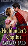 Highlander's Captive: A Historical Scottish Highlander Romance Novel (Highlanders of the McCall Clan Book 2) (English Edition)